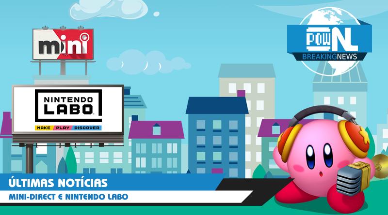 Nintendo POWdcast #47 – POWdnews: Nintendo Mini-Direct e Labo